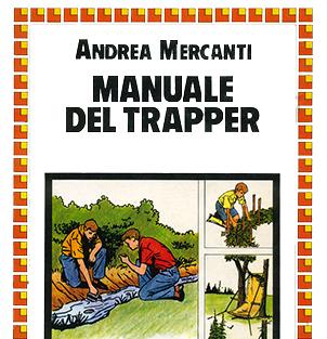 """""""Il manuale del trapper"""" di Andrea Mercanti"""
