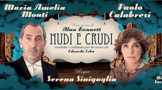 NUDI E CRUDI con Maria Amelia Monti e Paolo Calabresi
