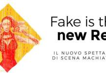 Fake is the new real la nuova produzione di teatro di Fucina Culturale Machiavelli
