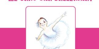 E sarò una ballerina!