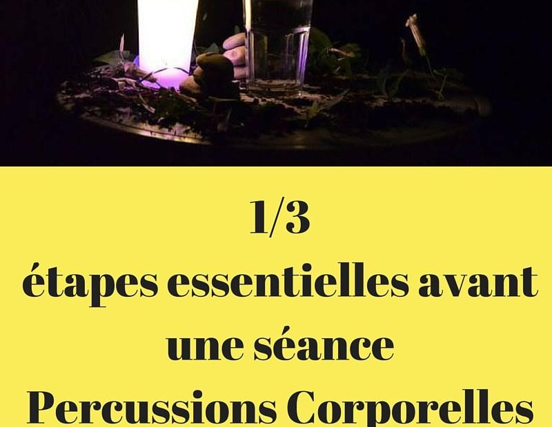 1-3 étapes essentielles avant une séance Percussions Corporelles