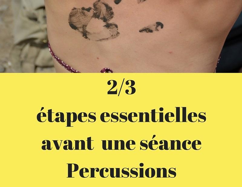 2/3 étapes essentielles avant une séance Percussions Corporelles