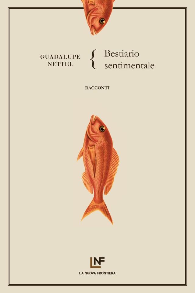 Bestiario sentimentale / Guadalupe Nettel / La Nuova Frontiera