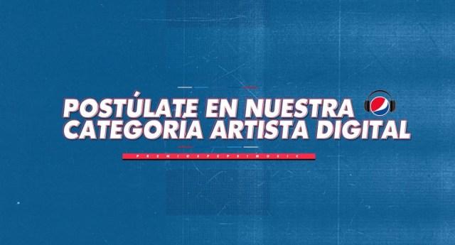 pepsi - ¡Arranca la octava edición! Artistas Digitales ya pueden postularse para los Premios Pepsi Music