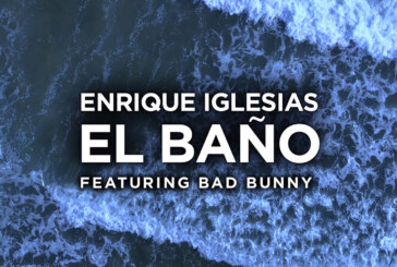 Bad Bunny Ft Enrique Iglesias – El Baño – LPM