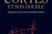 Livre – Cortés et son double: enquête sur une mystification (vidéo)
