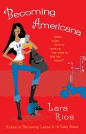 BECOMING AMERICANA by Lara Rios