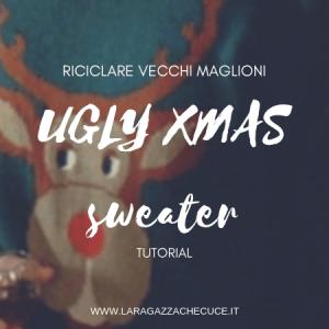 riciclare maglioni vecchi - ugly christmas sweaters