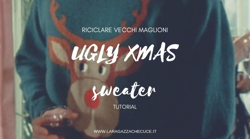 riciclare maglioni vecchi - ugly christmas sweaters