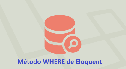 Método WHERE de Laravel Eloquent