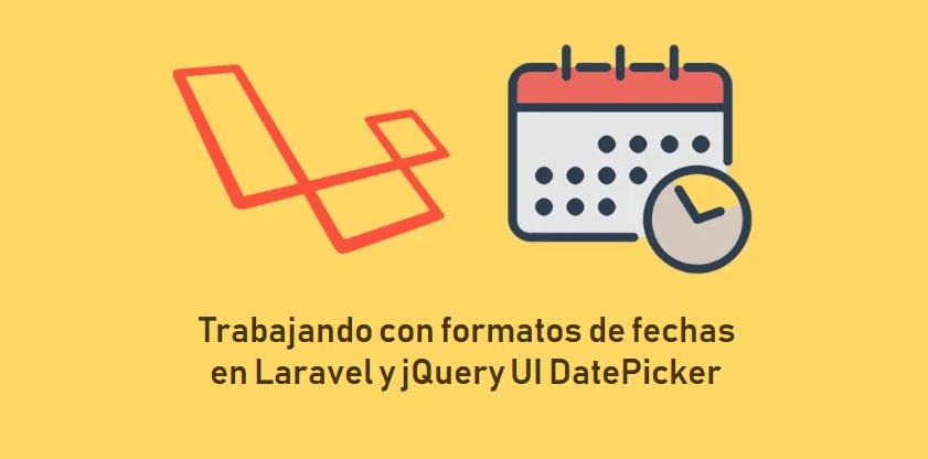 Trabajando con formatos de fechas en Laravel y DatePicker