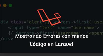 Mostrando Errores con menos Código en Laravel