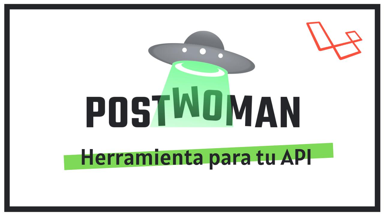 Mira esta herramienta para probar tu API - Postwoman