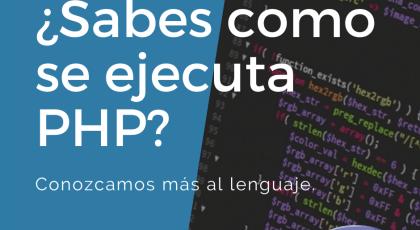 ¿Sabes como se ejecuta PHP?