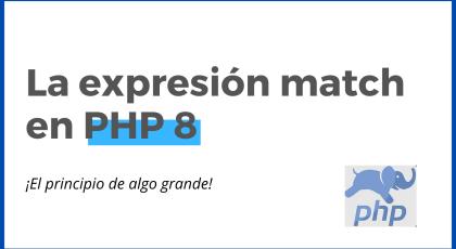 Gran noticia para PHP 8: La expresión match