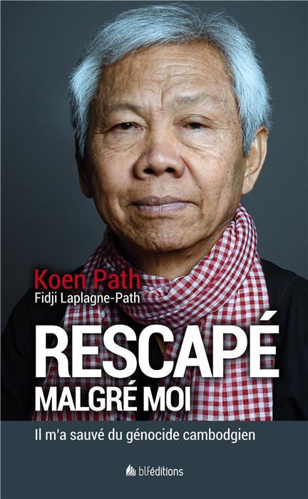 Le livre du mois : «Rescapé malgré moi» Koeun Path et Fidji