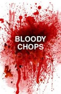 Bloody Chops: May 7th