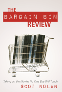 PLUG: The Bargain Bin Review: Taking on the Movies No One Else Will Touch