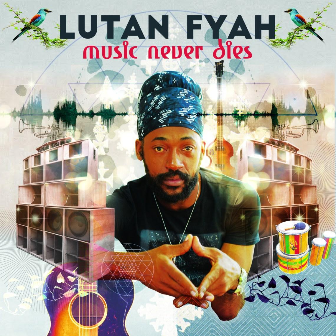 Lutan Fyah - Music Never Dies