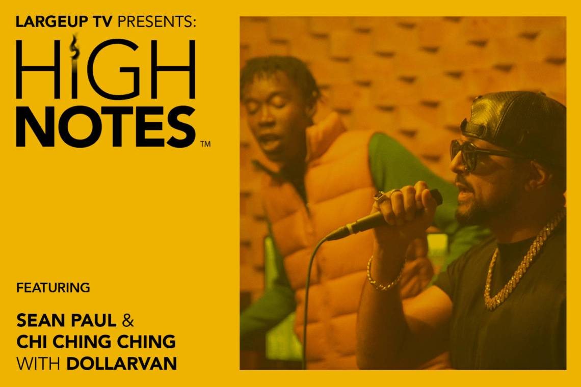 High Notes with Sean Paul + Chi Ching Ching