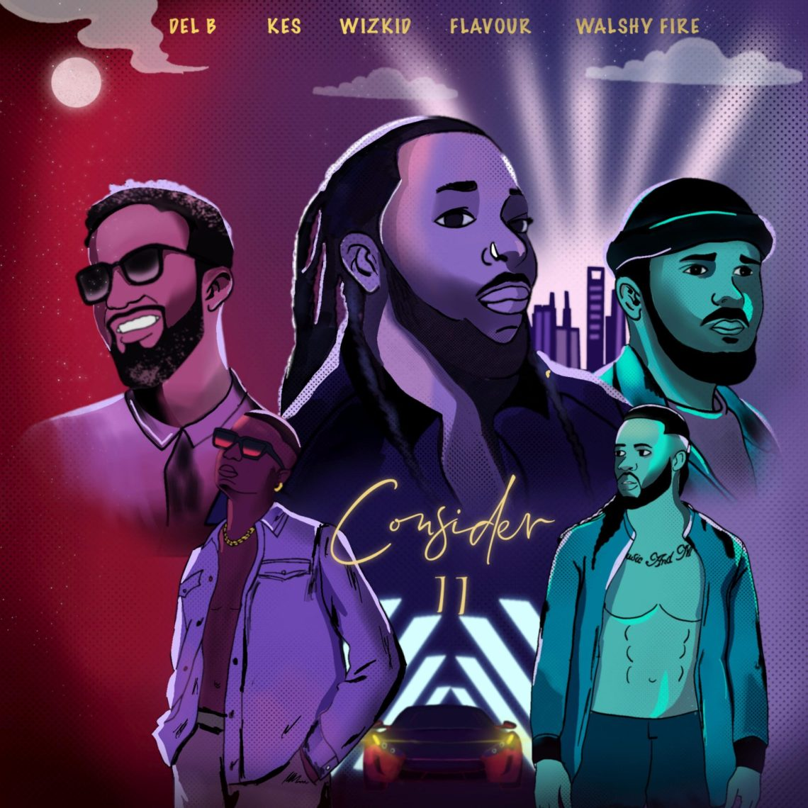 Consider II feat. Del B, Kes, Wizkid, Flavour and Walshy Fire