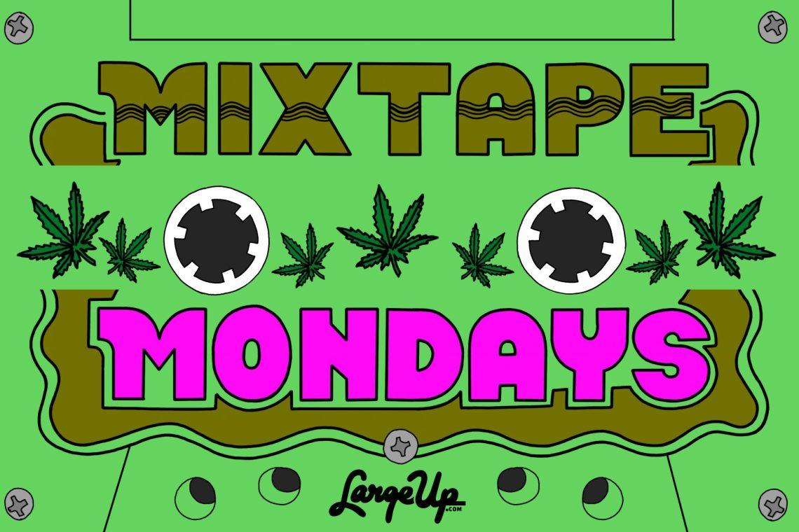 Mixtape Mondays 4/20 Edition