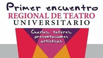 Se realizará el Primer encuentro regional de Teatro Universitario