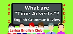What are Time Adverbs Audio