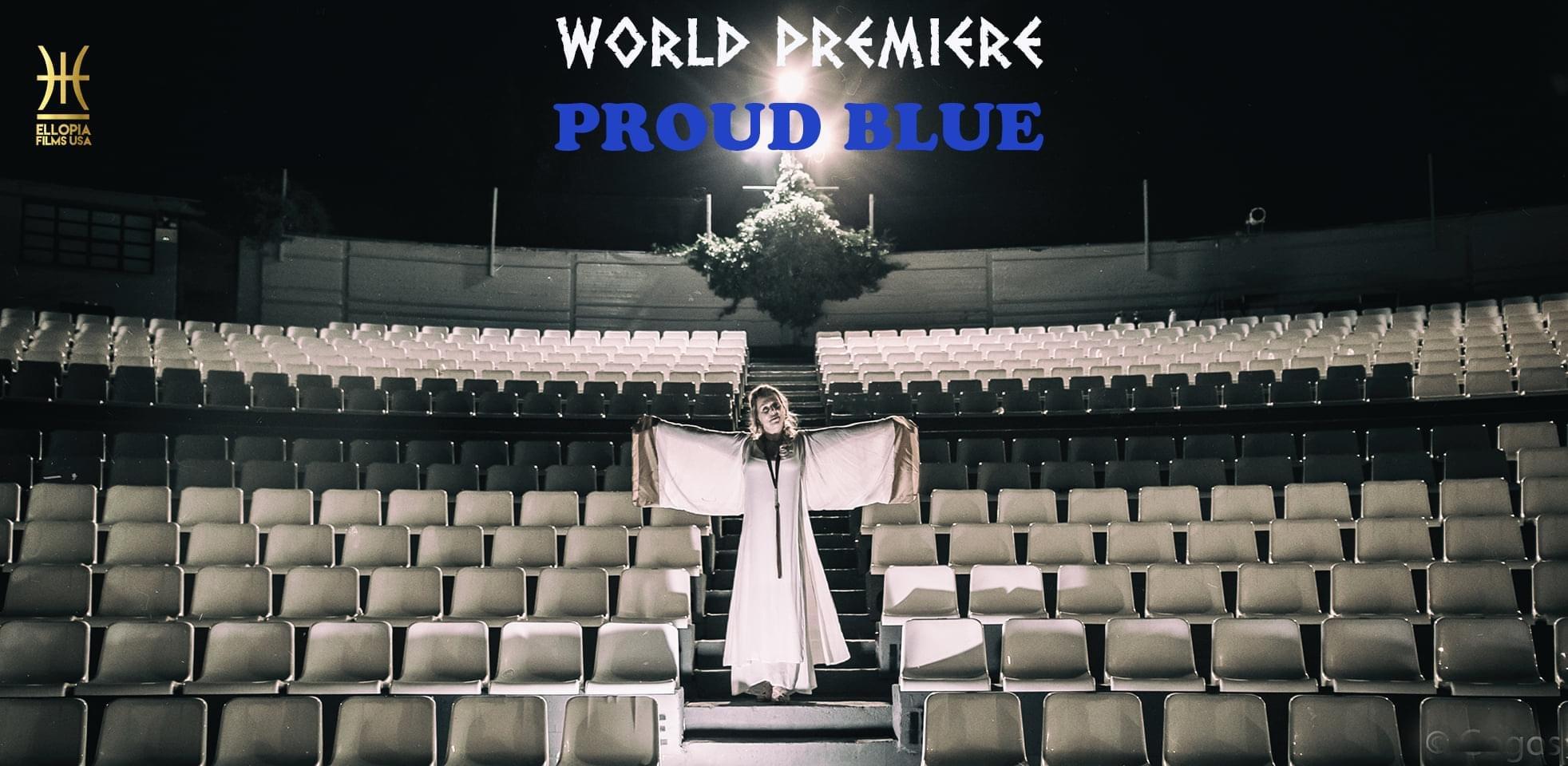 Στιγμιότυπα από την δημιουργία και την Παγκόσμια Πρεμιέρα προβολής του ντοκιμαντέρ «PROUD BLUE» (ΠΕΡΗΦΑΝΟ ΜΠΛΕ)