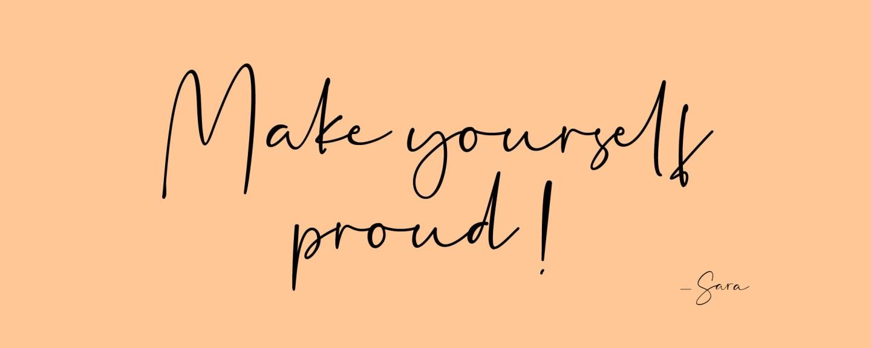 Make yourself proud Zitat von Sara Erb aka La Sara Leona, Selbstbewusstsein Bloggerin und Löwin aus Tirol in Österreich.