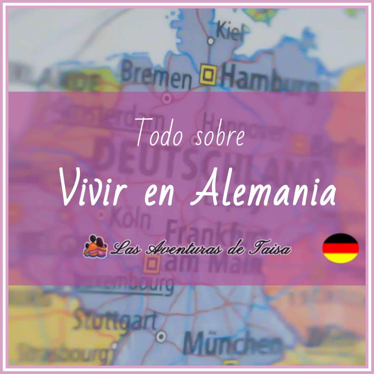 Todo sobre Vivir en Alemania
