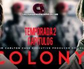 Análisis de Colony. Temporada 2. Capítulo 6