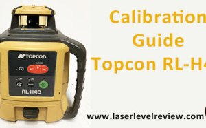Calibration Guide for the Topcon RL-H4C rotating laser level