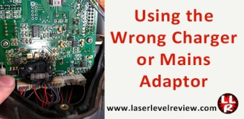 Using the wrong charger on your laser level