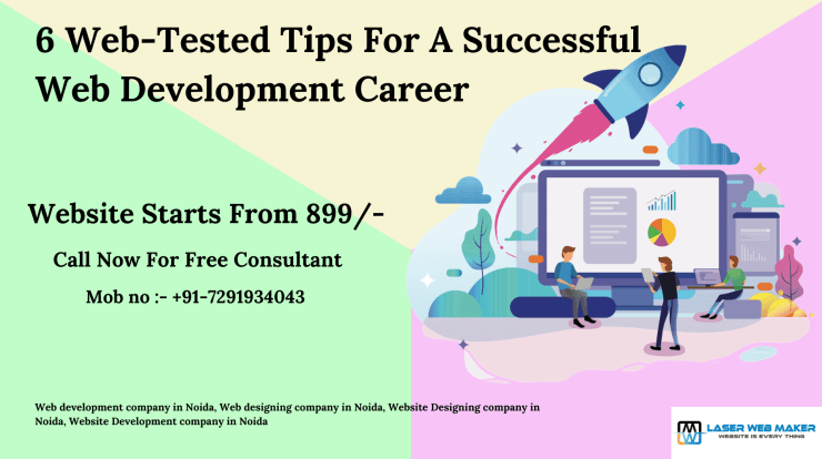 6 Web-Tested Tips For A Successful Web Development Career