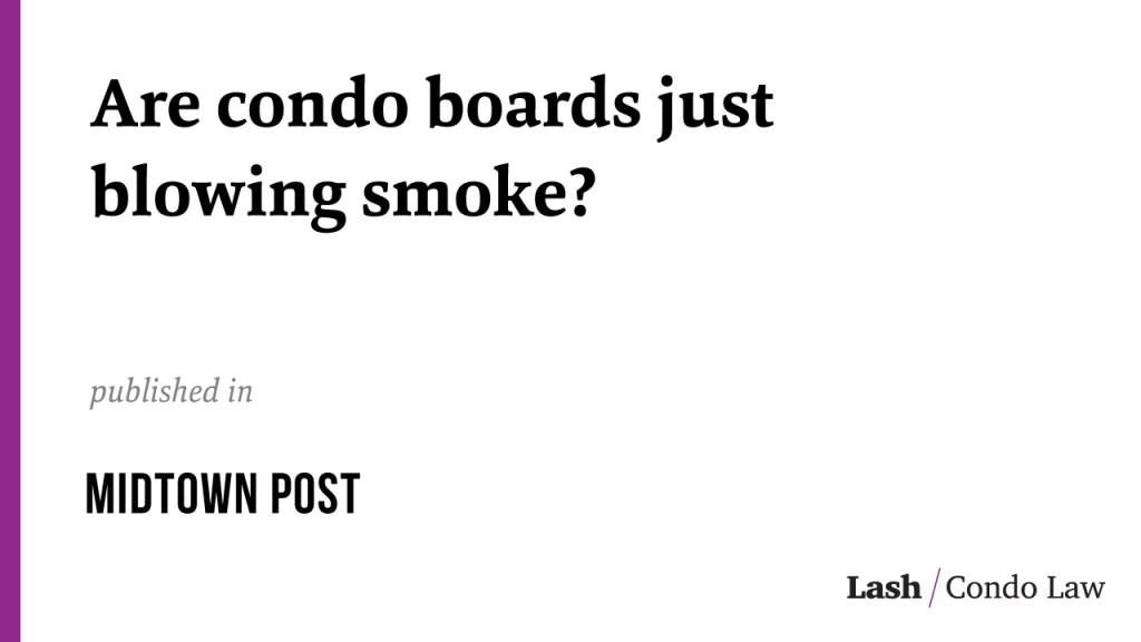 Are condo boards just blowing smoke?