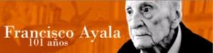 Recurso creado por el CNICE (Ministerio de Educación y Ciencia de España) sobre Francisco Ayala