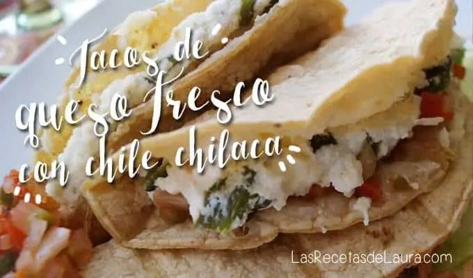 tacos de queso fresco - las recetas de laura