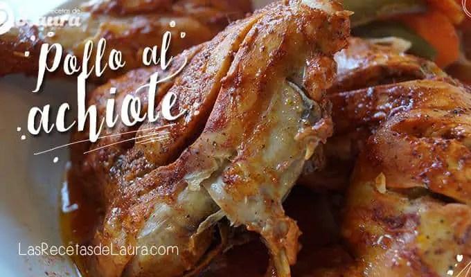 Pollo con Achiote | Las Recetas de Laura