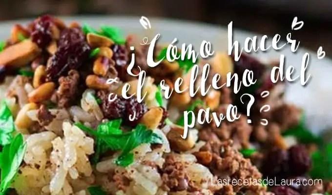Relleno de Pavo con Carne y Frutos Secos | Las Recetas de Laura