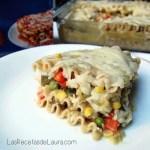 Lasagna azteca - Las recetas de Laura