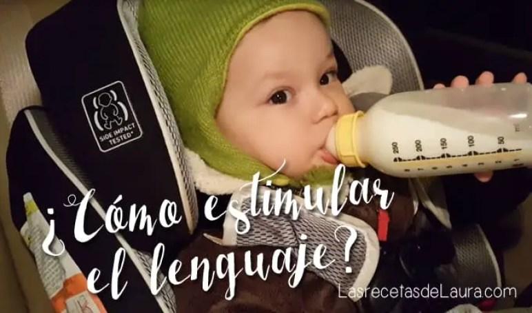 ¿Cómo estimular el lenguaje en los niños ? - las recetas de Laura