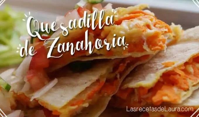 Quesadillas con zanahoria - las recetas de Laura