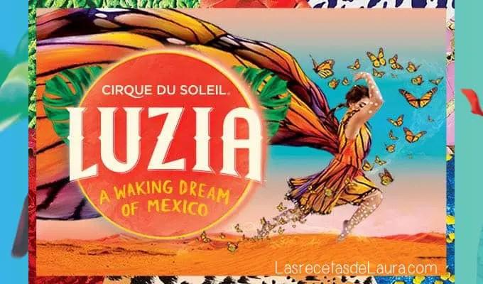 LUZIA - Cirque Du Soleil - Las recetas de Laura