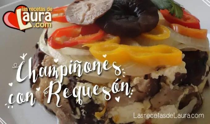 Champiñones con requesón - Las recetas de Laura
