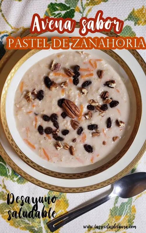 Avena sabor pastel de zanahoria - las recetas de laura