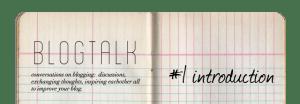 Blog talk: #1 Introduction