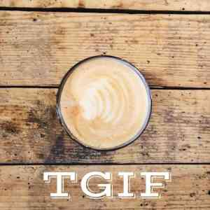 TGIF: welcome to the weekend #24