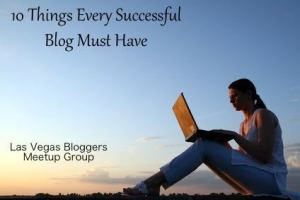 10 Things Every Successful Blog Must Have