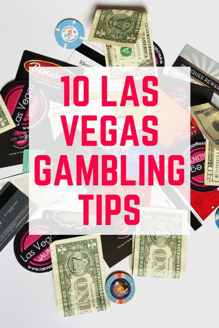 10 Las Vegas Gambling Tips You Need to Know About